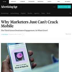 Why Marketers Just Can't Crack Mobile
