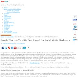 Google Plus Is A Very Big Deal Indeed For Social Media Marketers - MostHost Cloud Hosting Blog
