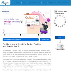 For Marketers: A Need For Design Thinking and How to Use It