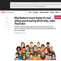 YouTube: Marketers must keep it real when portraying diversity