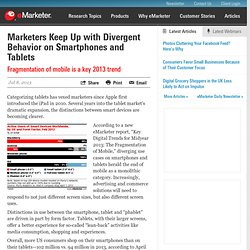 Marketers Keep Up with Divergent Behavior on Smartphones and Tablets
