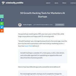 50 Growth Hacking Tools for Marketers At Startups
