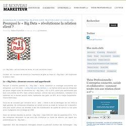 Le Nouveau Marketeur » Pourquoi le « Big Data » révolutionne la relation client ?