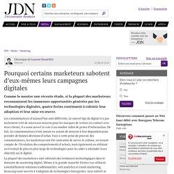 Pourquoi certains marketeurs sabotent d'eux-mêmes leurs campagnes digitales - JDN