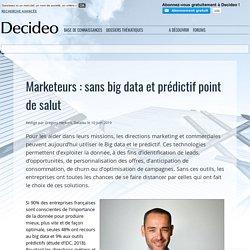 Marketeurs : sans big data et prédictif point de salut
