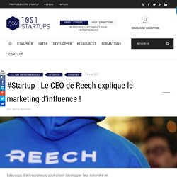 Startup : Le CEO de Reech explique le marketing d'influence !