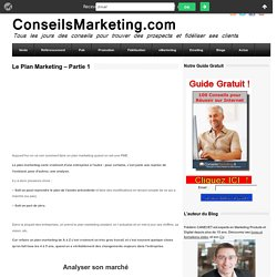 Le Plan Marketing - Partie 1ConseilsMarketing.fr