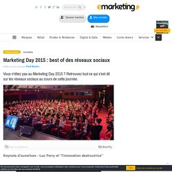 Marketing Day 2015 : best of des réseaux sociaux