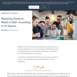 Marketing Trends to Watch in 2021, According to 21 Experts