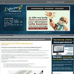 Mesurer le cout de vos actions de Marketing direct pour connaitre le cout d'acquisition d'un client.