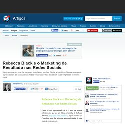 Rebecca Black e o Marketing de Resultado nas Redes Sociais.