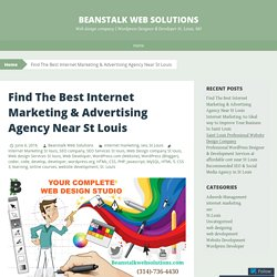 Find The Best Internet Marketing & Advertising Agency Near St Louis