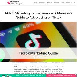 TikTok Marketing for Beginners - A Marketer's Guide to Advertising on Tiktok