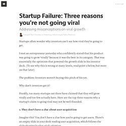 Startup Failure: Three reasons you're not going viral