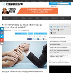 Contenu marketing ou native advertising: qui remporte le match du ROI?