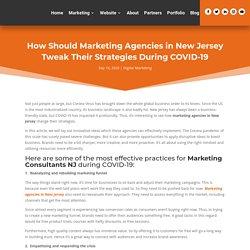 How Should Marketing Agencies in New Jersey Tweak Their Strategies During COVID-19 - The Digital Peeps