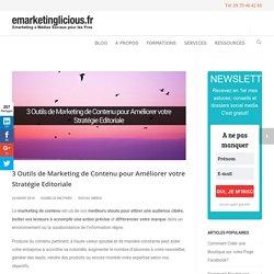 3 Outils de Marketing de Contenu pour Améliorer votre Stratégie Editoriale