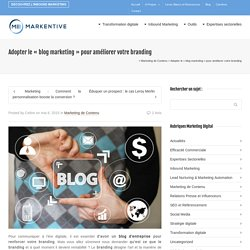 """Adopter le """" blog marketing """" pour améliorer votre branding"""