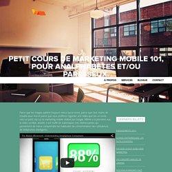 Petit cours de marketing mobile 101, pour analphabètes et/ou paresseux. - Index Web Marketing
