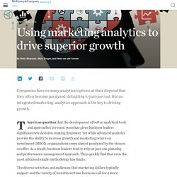 Using marketing analytics to drive superior growth