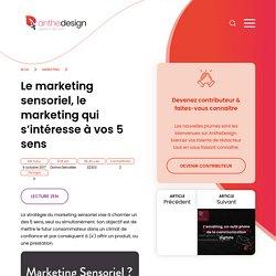 Le marketing sensoriel, le marketing de vos 5 sens