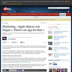 Marketing : Apple dépose son slogan « There's an app for that »