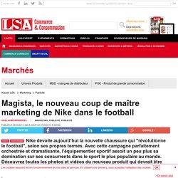 Magista, le nouveau coup de maître marketing... - Sport, Articles sportifs