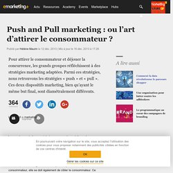 Push and Pull marketing : ou l'art d'attirer le consommateur ?