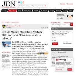 """L'étude Mobile Marketing Attitude 2013 consacre """"l'avènement de la tablette"""""""