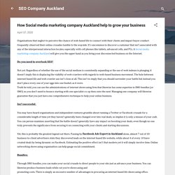How Social media marketing company Auckland help to grow your business