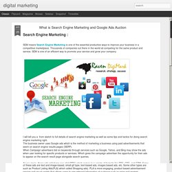 What is Search Engine Marketing and Google Ads Auction