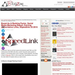 Brand As A Ranking Factor, Social Media Marketing Report, Earning Authoritative Links, #Speedlink 22:2015