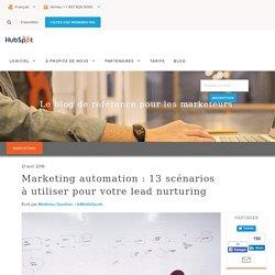 Marketing automation: 13 scénarios à utiliser pour votre lead nurturing