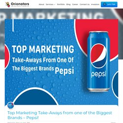 Top Marketing Take-Aways from one of the Biggest Brands - Pepsi!