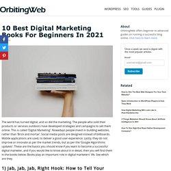 10 Best Digital Marketing Books For Beginners in 2021 - Orbiting Web