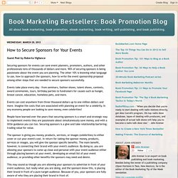 Book Marketing Bestsellers: Book Promotion Blog: How to Secure Sponsors for Your Events