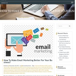 How to Make Email Marketing Better For Your Business?