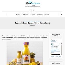 Innocent : le roi du smoothie et du marketing - Blowarketing