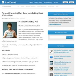 Personal Marketing Plan- Good Luck Getting Hired Without One