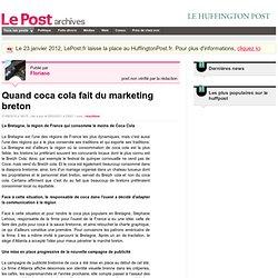 Quand coca cola fait du marketing breton - Floriano sur LePost.fr (23:01)