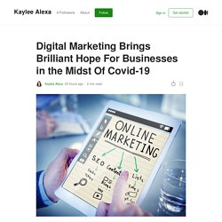 Digital Marketing Brings Brilliant Hope For Businesses in the Midst Of Covid-19
