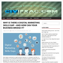 WHY IS THERE A DIGITAL MARKETING SKILLS GAP – AND HOW CAN YOUR BUSINESS BRIDGE IT ?