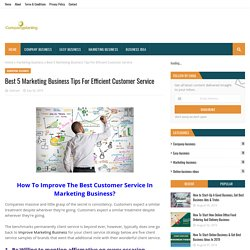 Best 5 Marketing Business Tips For Efficient Customer Service