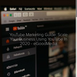 YouTube Marketing Guide - eGoodMedia