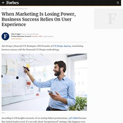 Council Post: When Marketing Is Losing Power, Business Success Relies On User Experience
