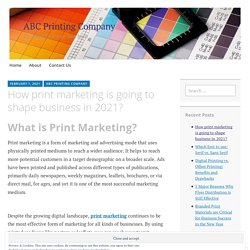 How print marketing is going to shape business in 2021