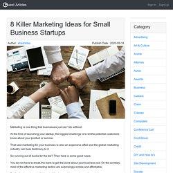 8 Killer Marketing Ideas for Small Business Startups