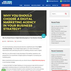 Why You Should Choose A Digital Marketing Agency In Your Business Strategy?