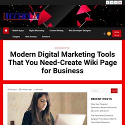 Modern Digital Marketing Tools That You Need-Create Wiki Page for Business - Techeest