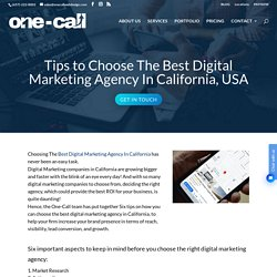 Tips to Choose The Best Digital Marketing Agency In California, USA - One-Call Web Design & Digital Services- Orange County, CA, USA